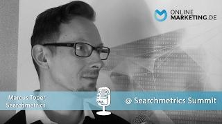Warum das klassische SEO verschwinden wird - Marcus Tober, Searchmetrics