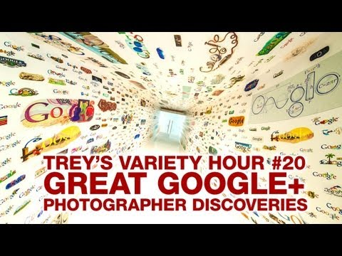 Trey's Variety Hour #20: Great Google+ Photographer Discoveries