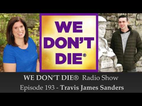 """Episode 193 Travis James Sanders - Medium & Author of """"I Am Psychic, So Are You!"""""""