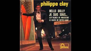 "PHILIPPE CLAY ""Je Suis Sous"" 1963"