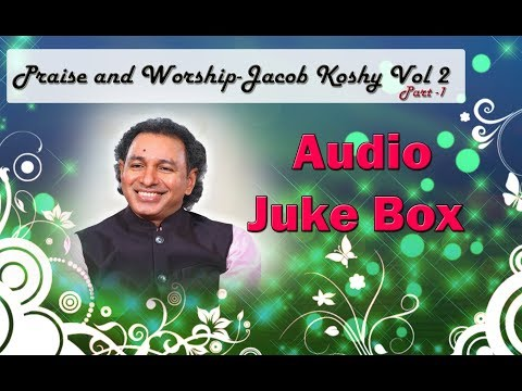 Praise and Worship Vol 2 || Jacob Koshy || Part 1