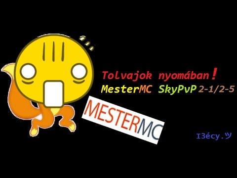 TOLVAJOK NYOMÁBAN! MMC SkyPvP 2-1/2-5 ~ Mind csaló?! :(
