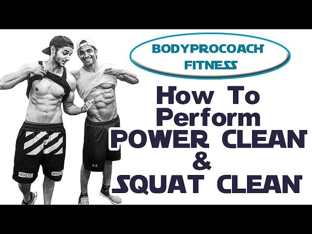 How To Perform Power Clean & Squat Clean || BodyProCoach || Praveen Nair | Maahek Nair