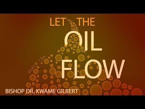 Let The Oil Flow - Bishop Dr. Kwame Gilbert (Pastor Appreciation 2018)