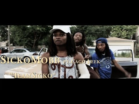 SickoMobb ft. Cago leek-TeamSicko [Official Video] Shot By @SlateHouse_