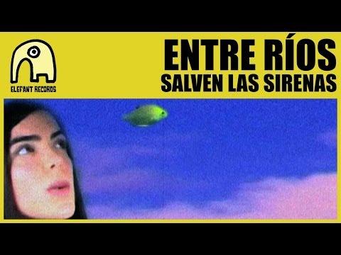 ENTRE RÍOS - Salven Las Sirenas [Official]