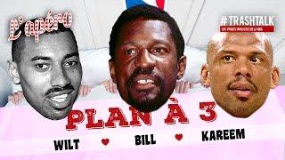 Plan à 3 : Wilt Chamberlain - Bill Russell - Kareem Abdul-Jabbar