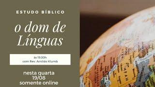 LIVE  - Pr. Arnildo  - 19/08/2020   O Dom de Línguas