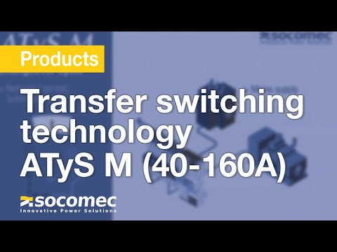 Transfer switching technology by Socomec – ATyS M (40-160A)