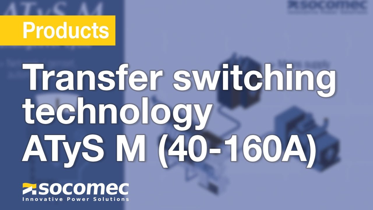 Transfer Switching Technology By Socomec  U2013 Atys M  40-160a