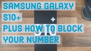 how to Block/hide your phone number/caller ID  Samsung Galaxy S10 Plus