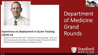Experience on Deployment in Guam Treating COVID-19 – Stanford Dept. of Med Grand Rounds - 2 Dec 2020
