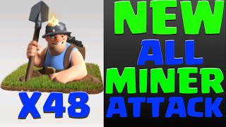 Clash of Clans ALL MINERS ATTACK! Clash of Clans New miner strategy (48 miners attack)