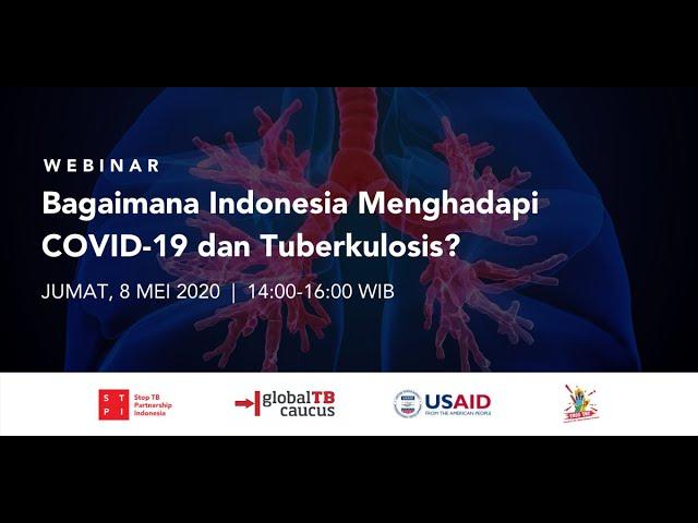 Webinar STPI : Bagaimana Indonesia Menghadapi COVID-19 dan Tuberkulosis?