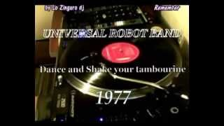 UNIVERSAL ROBOT BAND ☆ Dance and Shake your tambourine ☆ 1977 ☆ by Lo Zingaro dj