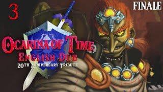 Ocarina of Time: English Dub - Part 3 - FINALE [20th Anniversary Tribute]