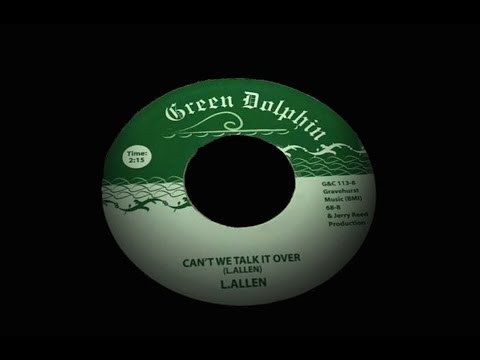 Larry Allen - Cant We Talk It Over.   ( Northern Soul )