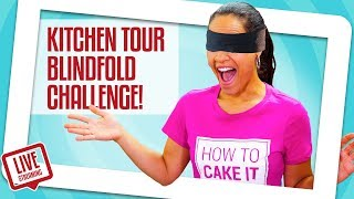 How To Cake It KITCHEN TOUR - BLINDFOLD CHALLENGE!! | Yolanda Gampp | How To Cake It