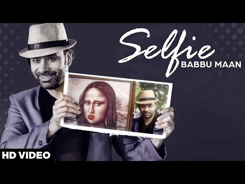 Babbu Maan - Selfie | Latest Punjabi Songs 2016
