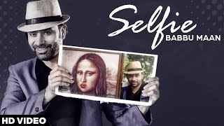 Babbu maan - selfie | latest punjabi songs 2016