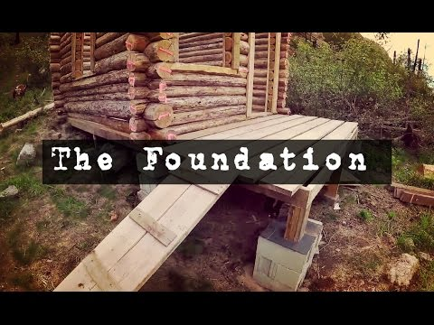 How To Build A Log Cabin: The Foundation