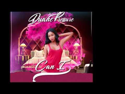 Duane Pressure - Can I (radio)