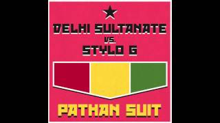 Delhi Sultanate vs Stylo G - Pathan Suit (BADD Riddim)