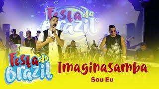 Imaginasamba - Sou Eu (Ao Vivo na Festa do Brazil) FM O Dia