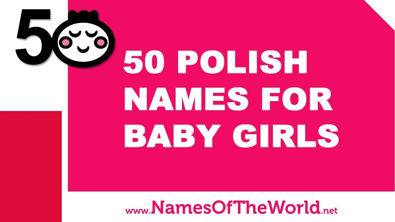 50 polish names for baby girls the best baby names www
