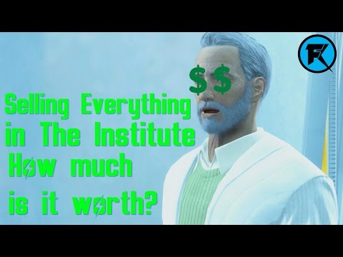Fallout 4 | Selling Everything in The Institute | How Much is It Worth?
