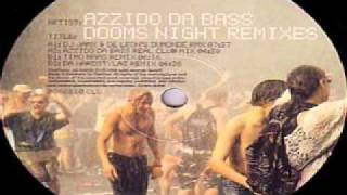 Azzido Da Bass - Dooms Night (Timo Maas Remix)