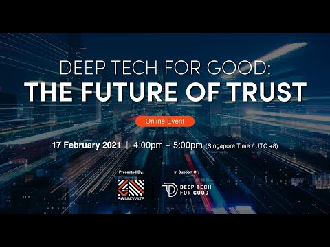 Deep Tech For Good: The Future of Trust
