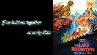 Me singing ~【If we hold on together】~ The Land Before Time