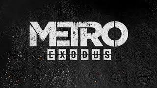 Metro Exodus — Основы игры   ТРЕЙЛЕР (на русском)
