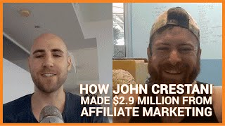 How John Crestani Made $2.9 Million Last Year From Affiliate Marketing