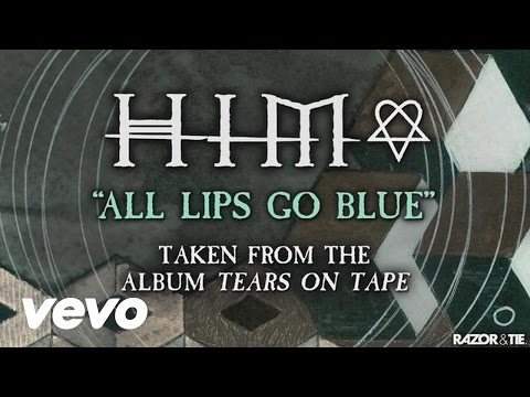 HIM - All Lips Go Blue (audio)
