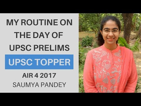 [IAS 2017 AIR 4] My routine on the day of UPSC CSE Prelims