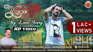 Latest Himachali Pahari Song 2017 | Yaar - My Love Story by Dony Chauhan | Music HunterZ