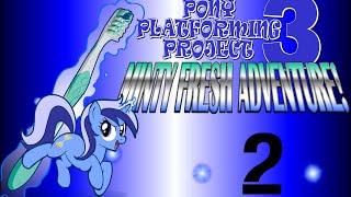 Pony Platforming Project 3 Minty Fresh Adventure! - ПРОШЕЛ!
