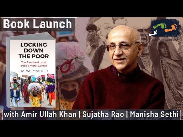 Book Launch - Locking Down The Poor | Harsh Mander | Karwan e Mohabbat