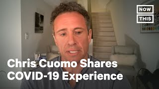 Chris Cuomo Opens Up About His Experience with COVID-19   NowThis