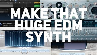 How to make a thick and massive EDM synth 2017 Video