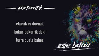 ESNE BELTZA - SORTERRITIK (Lyric video)