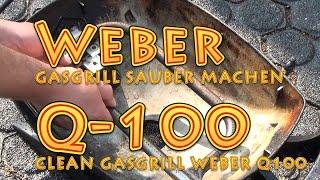 Wie mache ich einen Weber Gas Grill Q100 richtig sauber??? - How to clean Weber Gas Grill Q Serie