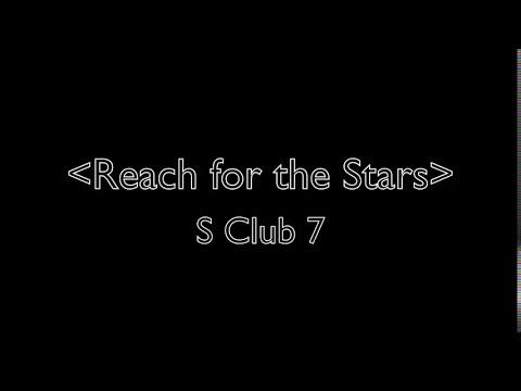 S Club 7 Reach for the Stars LYRICS