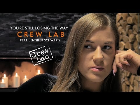 You're still losing the way - Crew Lab  feat. Jennifer Schwartz