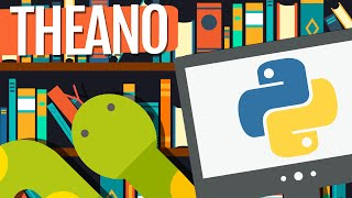 Theano - Ep. 17 (Deep Learning SIMPLIFIED)