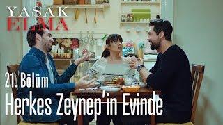 Zeynep'in evine gelmeyen kalmadı - Yasak Elma 21. Bölüm