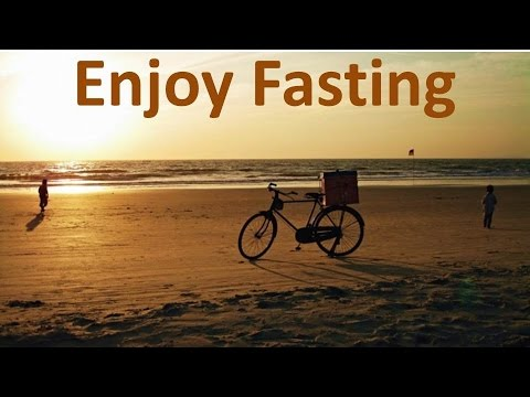 How I Enjoy Fasting And Increase It's Benefits