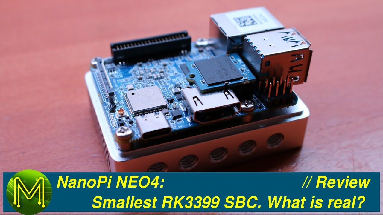 #251 NanoPi NEO4: Smallest RK3399 SBC  What is real?